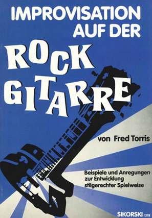 IMPROVISATION AUF DER ROCK GITARRE - arrangiert für Gitarre [Noten / Sheetmusic] Komponist: TORRIS FRED