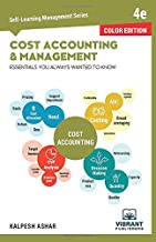 Cost Accounting and Management Essentials You Always Wanted To Know (Color) (Self Learning Management Series)