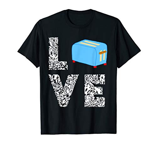 Toaster Maker Love Toast Bread Toasted Slice Breakfast Shirt