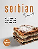 Serbian Recipes: Discover the taste of Serbia