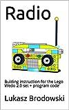 Radio: Bulding instruction for the Lego Wedo 2.0 set + program code (English Edition)