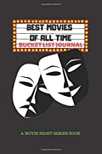 Best Movies of All Time: Movie Night Series Book/Notebook, Movie Lovers Log, Film Critic Diary of Drama and the Cinema, Bucket List Challenge Journal, Fun Movie Night for Entire Family.