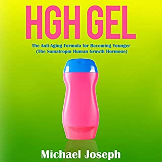 HGH Gel: The Anti-Aging Formula for Becoming Younger (The Somatropin Human Growth Hormone) audiobook cover art
