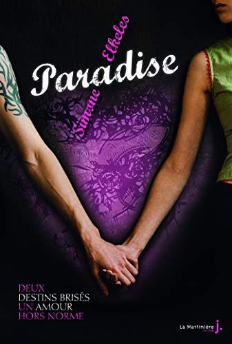 Paradise: Deux destins brisés, un amour hors norme (Fiction J t. 1) par [Simone Elkeles]