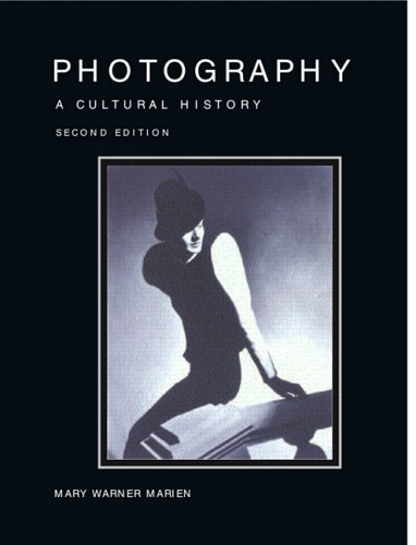Photography: A Cultural History (2nd Edition)