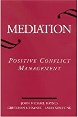 Mediation: Positive Conflict Management (SUNY series in Transpersonal and Humanistic Psychology) Paperback