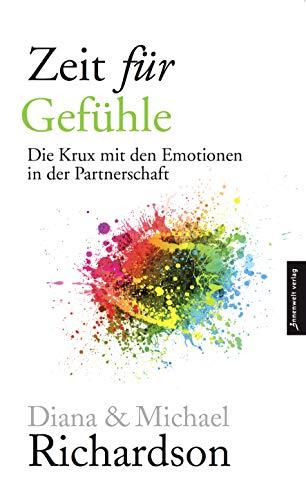 Zeit für Gefühle: Die Krux mit den Emotionen in der Partnerschaft