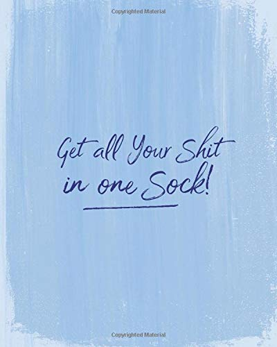 Get All Your Shit In One Sock: Notebook - Urban Edge Surfers Blue 100 Pages Lined /Ruled Student's Notebook, Journal, 8 x 10