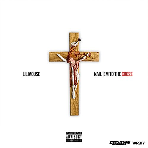 Nail 'Em To The Cross [Explicit]
