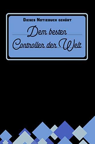 Dieses Notizbuch gehört dem besten Controller der Welt: blanko Notizbuch | Journal | To Do Liste für Controller und Controllerinnen - über 100 ... Notizen - Tolle Geschenkidee als Dankeschön