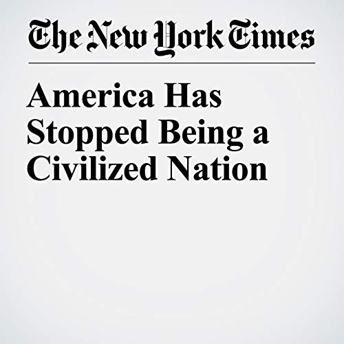 America Has Stopped Being a Civilized Nation copertina