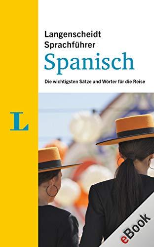 Langenscheidt Sprachführer Spanisch: Die wichtigsten Sätze und Wörter für die Reise