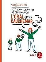 Petit manuel à l'usage de ceux pour qui l'oral est un cauchemar de Valérie Guerlain