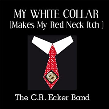 My White Collar (Makes My Red Neck Itch)