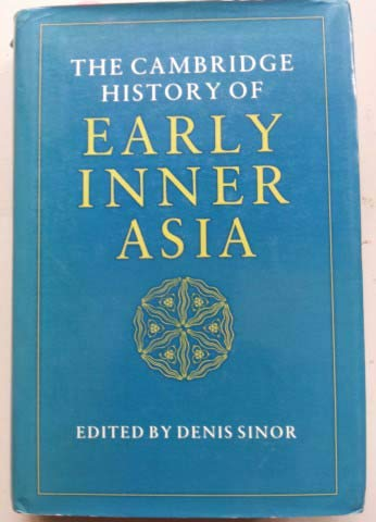 Cambridge History of Early Inner Asia, The