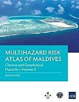 Multihazard Risk Atlas of Maldives: Climate and Geophysical Hazards