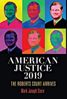 American Justice 2019: The Roberts Court Arrives