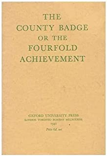 The County Badge, Or, the Fourfold Achievement / [County Badge Experimental Committee]