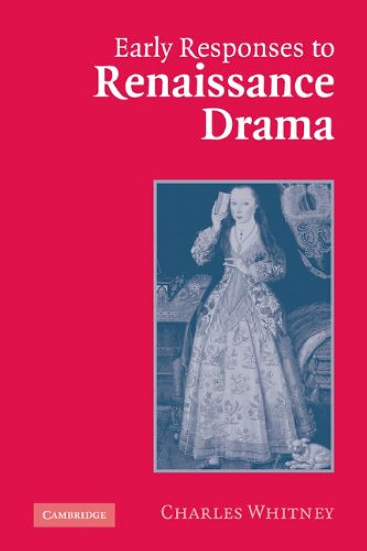 感情気がついて本土Early Responses to Renaissance Drama