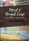Mord & Nougat Crisp (Großdruck): Paula Anders' dritter Fall (Die Paula Anders Reihe)