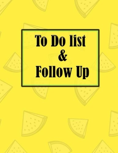 To Do List & Follow Up: List of Thing to do and Journal task Notepad daily Jot & Mark Size 8.5*11 inches 111 Full Pages for to do list and follow up task.