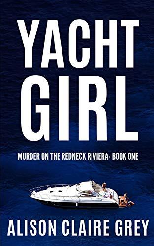 Yacht Girl: A Florida Suspense (Murder On the Redneck Riviera)