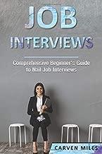 Job Interviews: Comprehensive Beginner's Guide to Nail Job Interviews