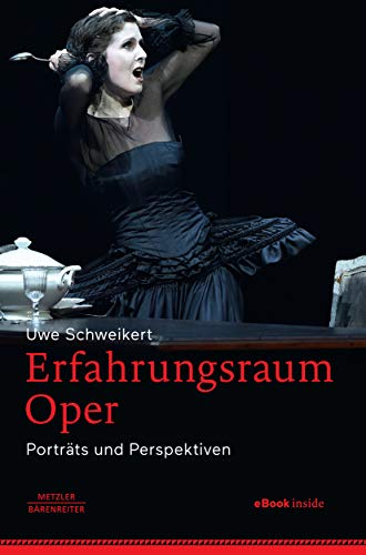 Erfahrungsraum Oper: Porträts und Perspektiven