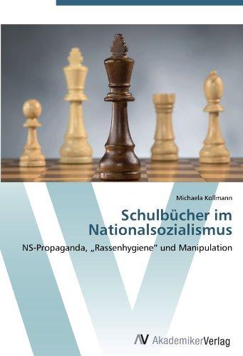 Schulb??cher im Nationalsozialismus: NS-Propaganda, Rassenhygiene und Manipulation by Michaela Kollmann (2012-07-24)