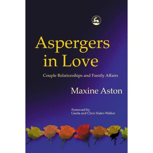 Aspergers in Love: Couple Relationships and Family Affairs (English Edition)