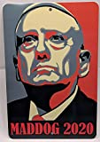 Maddog Mattis 2020 metal sign 8'x12' - Mattis for president, Mad dog 2020, General Mattis, Marines, Devil Dog, Trump, Saint Mattis Wall decor, poster