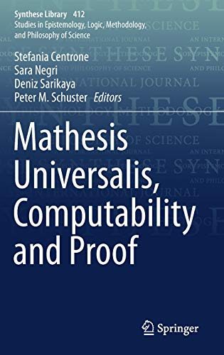Mathesis Universalis, Computability and Proof (Synthese Library (412), Band 412)