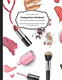 Composition Notebook: Wide Ruled Lined Makeup Beauty Lipstick Nail Polish Notebook, Makeup Cosmetics Journal Perfect Gift For Girls 8.5 x 11 100 Pages