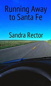 Running Away to Santa Fe. by [Sandra Rector]