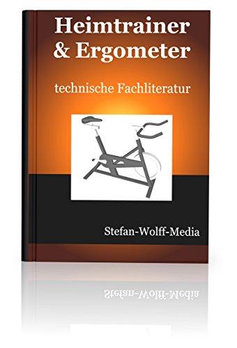 Heimtrainer und Ergometer: technische Fachliteratur für Bastler und Sammler
