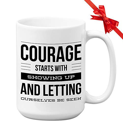 Motivational Brene Brown Coffee Mug, Courage Starts with Showing Up, 15 oz Ceramic Novelty Tea Cup with Unique Quote for Gift Idea