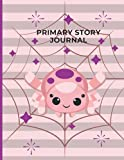 Primary Story Journal Draw and Write: Primary Composition Notebook with Picture Spaces Grades K-2 - Cute Spider Notebook with Writing & Drawing Area for Kids Ages 4-8