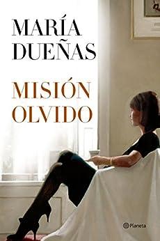 Misión Olvido (Autores Españoles e Iberoamericanos) PDF EPUB Gratis descargar completo