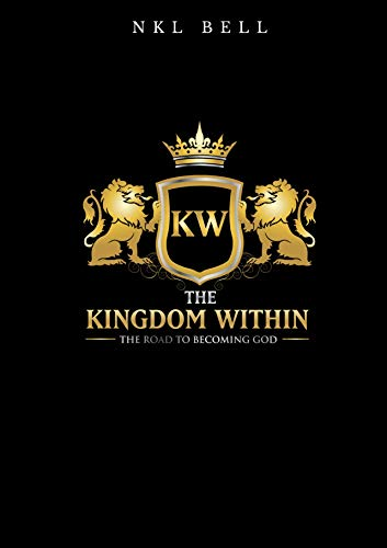 The Kingdom Within: The Road to Becoming God (English Edition)