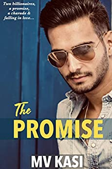 The Promise: An Indian Billionaire Romance by [M.V. Kasi]
