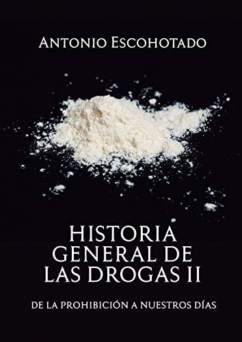 Historia General de las Drogas: Tomo II