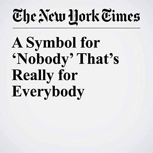 A Symbol for 'Nobody' That's Really for Everybody copertina