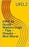 FIFA 14 Guide - Walkthrough - Tips - Cheats - And More! (English Edition)