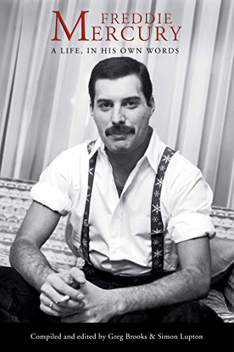 Freddie Mercury: A Life, In His Own Words (English Edition)