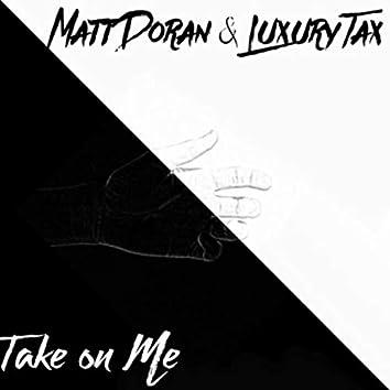Take on Me (feat. Luxury Tax)