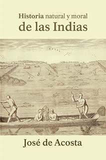 Historia natural y moral de las Indias (Spanish Edition)