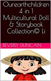 Ourearthchildren 4 in 1 Multicultural Doll & Storybook Collection© Li (English Edition)