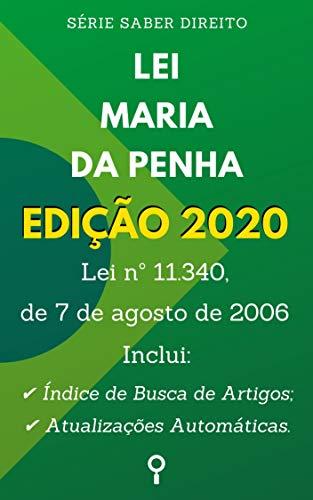 Lei Maria da Penha (Lei nº 11.340, de 7 de agosto de 2006): Inclui Busca de Artigos diretamente no Índice e Atualizações Automáticas. (Saber Direito)