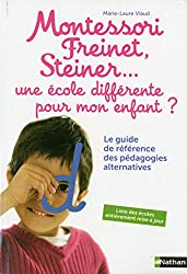 livre Montessori, Freinet, Steiner... le guide des pédagogies alternatives