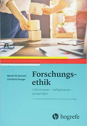 Forschungsethik: Informieren – reflektieren – anwenden. 2., vollständig überarbeitete und erweiterte Auflage